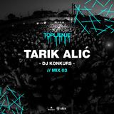 Topljenje DJ KONKURS | Tarik Alić | 03