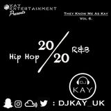 They Know Me As Kay Vol.6 - 20/20 Hip Hop & R&B