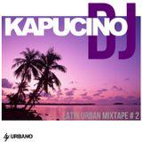 Dj Kapucino - Latin Urban Mixtape #2