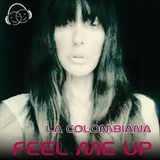 FEEL ME UP_ by Colombiana_#07#