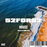 52FOR52#42- HOUSE - Mixed by Moon Men