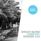 Dailey Blend Podcast - EP 114