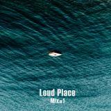 loudplace - mix#1 (5.11.2017)