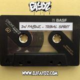 DJ Faydz - Tribal Spirit (Tape 5)