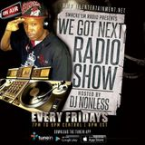 (We Got Next Show) with Host Toni Blow & DJ-Nonless #SolidNight #HighlyfeMagazine