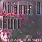 Vitamin D Vs. Fury - 'Breakdown'