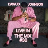 #30 DAWUD JOHNSON LIVE IN THE MIX THAT WEDDING RECEPTION