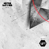 Never Say Die - Vol 65 - Mixed by LAXX