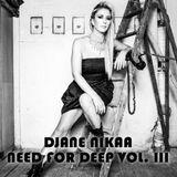 DJane Nikaa - Need For Deep Vol. III