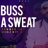 Buss A Sweat Summer 2018 (Double M pt.2)