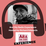 Ara City Experience - Richard Edwards - Ara City Radio