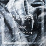 BLACKSMORE'S MIXTAPE FOR STOCK71
