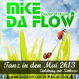 Mike da Flow - Tanz in den Mai 2k13