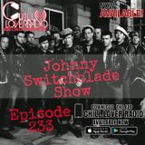 The Johnny Switchblade Show #233