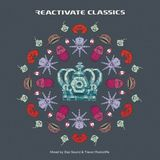 Reactivate Classics (Mixed by Daz Saund & Trevor Rockcliffe)
