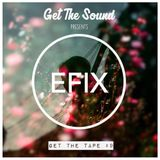 EFIX - Get The Tape #9