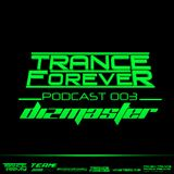 Trance Forever Podcast (Guest Mix Episode 003 Dizmaster)