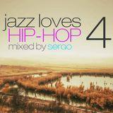 Jazz Loves Hip-Hop Mix 04 by Sergo