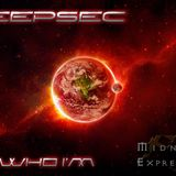 Deepsec guest mix for Midnight Express 2018 - 04 - 13 - Im who Im Radio Show