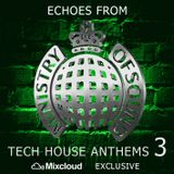 Echoes from Ministry of Sound - [Tech House Anthems 3]