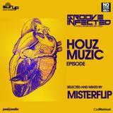 Groove Infected | Houz Muzic #episode| Misterflip dj