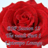 BSP Session 12 : The vault - Part 1 - Uptempo Lounge - DJ Fisher