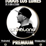 Unikaland 279 | Unikaland Premium (Dj set by Raul Martin)