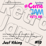 RetroJamz Presents #ComeJamWithMe: Just Vibing #10 (Tom Misch, SG Lewis, Chromeo, Electro Funk)