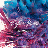 Café del Mar - ChillWave 2 - compiled by Gelka