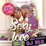 SEXY LOVE VOLUME 2 - DJ BLG