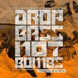 DJ Phoneme - drop bass not bombs @Drums.Ro Radio [october 2015]
