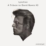 Lynchian — A Tribute to David Bowie #2