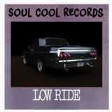 Soul Cool Records Low Ride