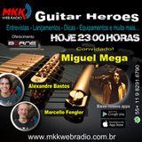 Programa Guitar Heroes 13.05.2019 Convidado Miguel Mega