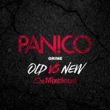 DJ PANICO - GRIME - OLD vs NEW