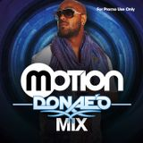 Motion presents.... The Donae'O Mix