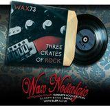 Wax Nostalgic #73: THREE CRATES OF ROCK