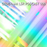 Gedevaan LSR Podcast 006