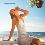 Andrew Placid - When Love Makes You Feel... episode 2