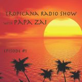 Tropicana Radio Show with Papa Zai - 21.09.2016 (Ep.1)