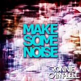 Ronnie Campbell - Make Some Noise #012 (TWITTER REQUEST)