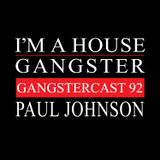 PAUL JOHNSON | GANGSTERCAST 92