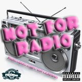 NOT FOR RADIO PT. 8 (NEW HIP HOP)