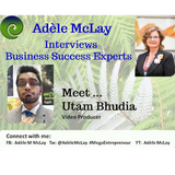 Business Success Tips - Adèle McLay Interviews Utam Bhudia