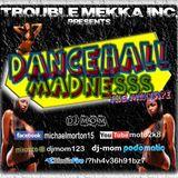 DJ-M.o.M - PRESENTS - DANCEHALL MADNESSS (THE MIXTAPE)