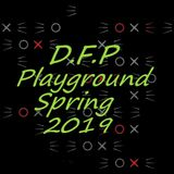 D.F.P PlayGround- '''Best Of  D.F.P'''  Spring Time  Back To Groove  2019