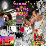 ♬♥ GONNA TELL THE WORLD.... I LOVE YOU ♥♬