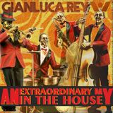 AN EXTRAORDINARY DAY IN THE HOUSE - GIANLUCA REY