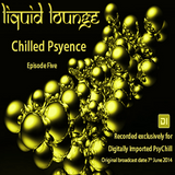 Liquid Lounge - Chilled Psyence (Episode Five) Digitally Imported Psychill June 2014