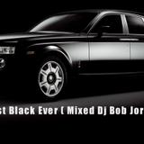 Best Black Ever ( Mixed Dj Bob Jordan )